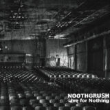Lord143 Noothgrush – Live For Nothing