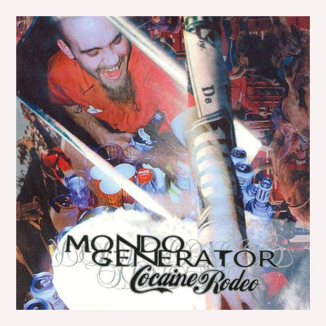 Mondo Generator Cocaine Rodeo