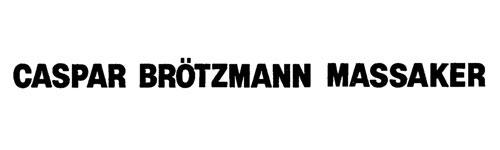 Caspar Brötzmann Massaker