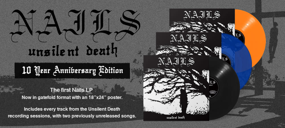 Nails - Unsilent Death 10th Anniversary Edition