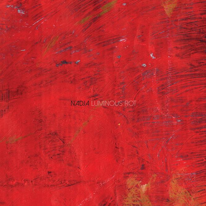 lord285 Nadja - Luminous Rot