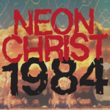 LORD284 Neon Christ - 1984